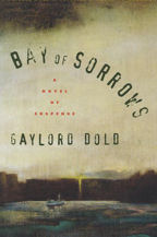 Bay of Sorrows, Book Cover, Gaylord Dold