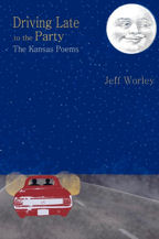 Driving Late to the Party, Book Cover, Jeff Worley