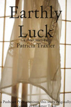 Earthly Luck, Book Cover, Patricia Traxler