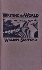 william stafford essay a way of writing The writer's almanac with garrison keillor: 'the way i write' by william stafford, and the literary and historical notes for sunday, february 16, 1997.